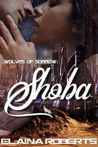 """Image is the cover of the novel """"Wolves of Sorrow: Shoba"""" featuring a couple leaning in for a kiss in front of a futuristic city, a sand dune at the bottom."""